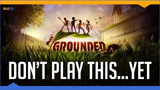 Grounded Is The Best Game You Shouldn't Be Playing Right Now (Early Access Review) (Video Game Video Review)