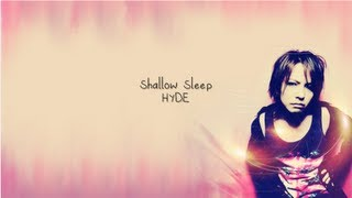Hyde - Shallow Sleep (English)
