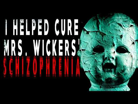 """I Helped Cure Mrs  Wickers' Schizophrenia"" 