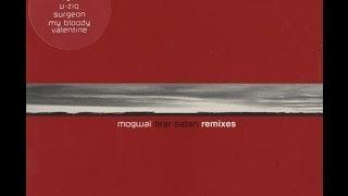Mogwai - Mogwai Fear Satan (My Bloody Valentine Mix)