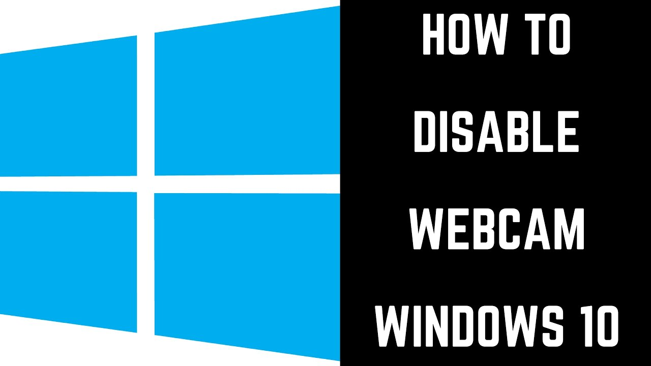How To Disable Webcam On Windows 10