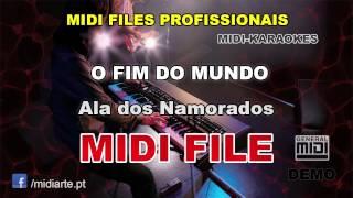 ♬ Midi file  - O FIM DO MUNDO - Ala dos Namorados