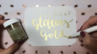 All that Glitters is Gold: Embossing Tutorial