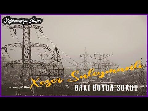 Xezer Suleymanli — Bakı boyda sükut | Baku 2018