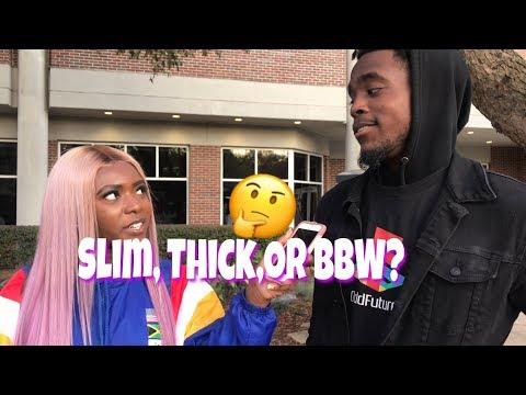 Do Guys Prefer Slim,Thick, Or BBW?    Public Interview