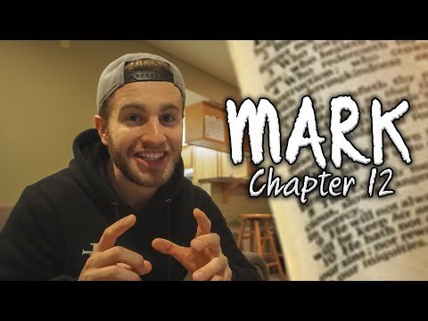 Mark: Chapter 12 | Reading Through the Gospel