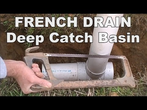 Wet Spots in Yard - French Drain with Deep Catch Basin - How to make a catch Basin