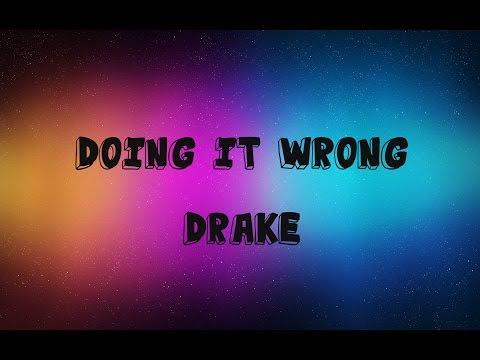 Doing It Wrong - Drake Lyrics
