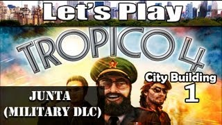 Tropico 4 Junta Military DLC Gameplay 1 - City Sparta (Best City Building Games PC 2016)