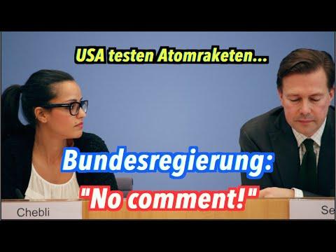 Bundesregierung hat zu US-Atomraketentests NICHTS zu sagen