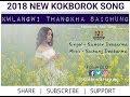 Download KWLANGWI THANGKHA SAICHUNG   2018 NEW KOKBOROK SONG   LYRICAL KOKBOROK MUSIC  MP3 song and Music Video