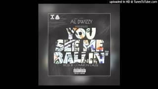 AL DWIZZY - YOU SEE ME BALLIN' PROD.BY CC (AUDIO)