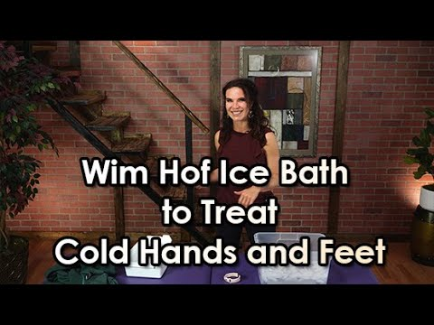 Wim Hof Ice Bath to Treat Cold Hands and Feet