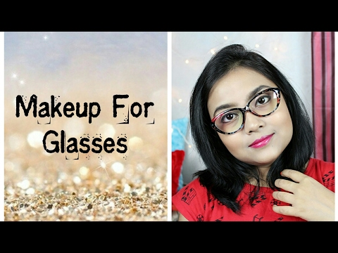 Makeup For Glasses | How To Look Good In Glasses