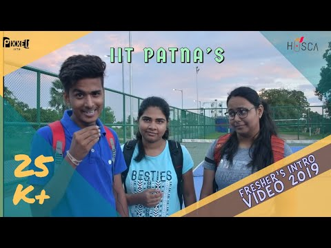 Freshers'19 Introduction | IIT PATNA