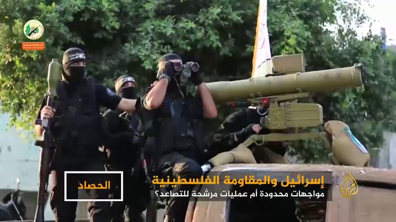 الجزيرة:مواجهات غزة.. تصعيد محدود أم عملية مرشحة للتصاعد؟