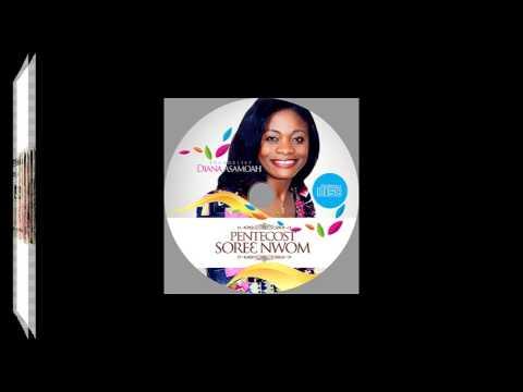 Worship Medley (Pentecost Soree Nwom) - Diana Asamoah