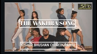 THE WAKHRA SONG |KISHOR BHUSHAN CHOREOGRAPHY |SWAYFORDANCE