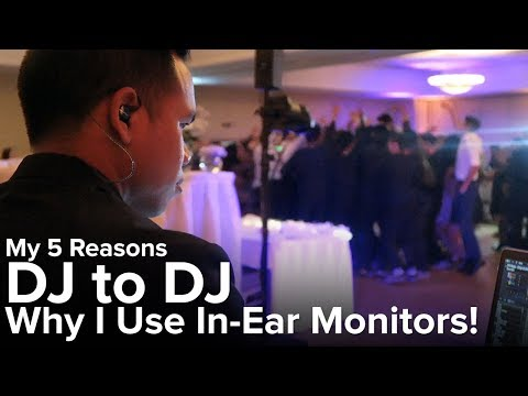 5 Reasons Why I DJ with In-Ear Monitors! | DJ to DJ