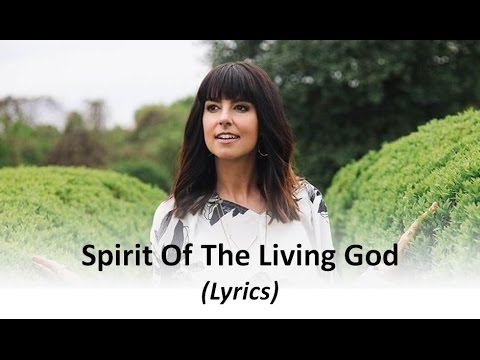 Meredith Andrews - Spirit Of The Living God (Lyrics)