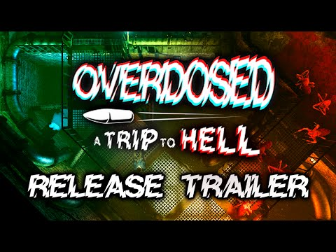 Overdosed: A Trip To Hell - Release Trailer
