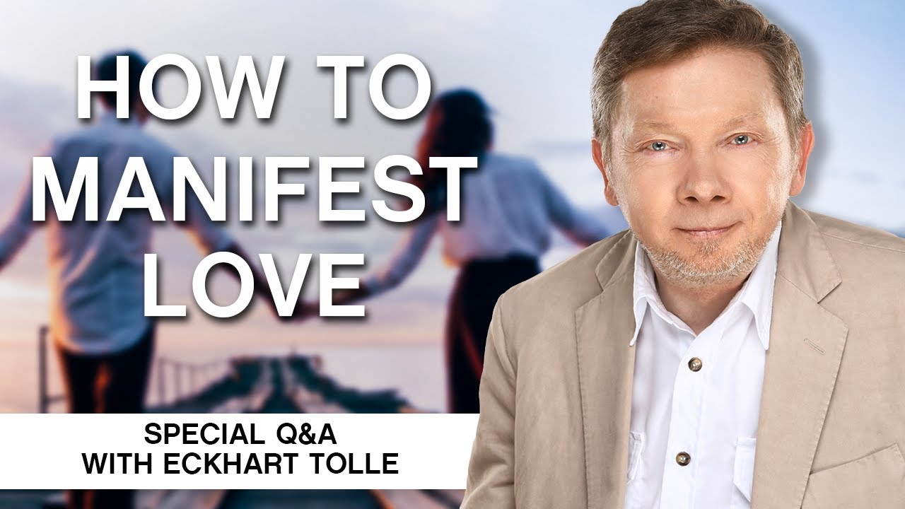 Download How to Manifest Love Amidst Chaos | Conscious Manifestation Q&A With Eckhart Tolle