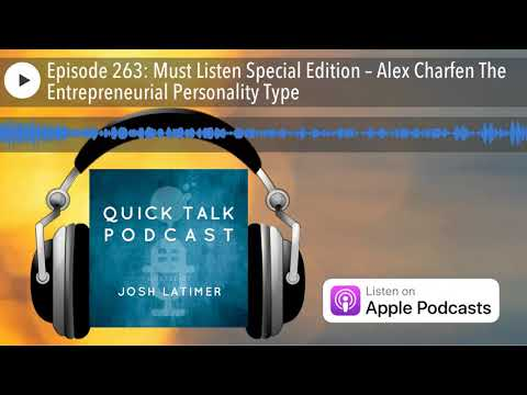 Episode 263: Must Listen Special Edition – Alex Charfen The Entrepreneurial Personality Type