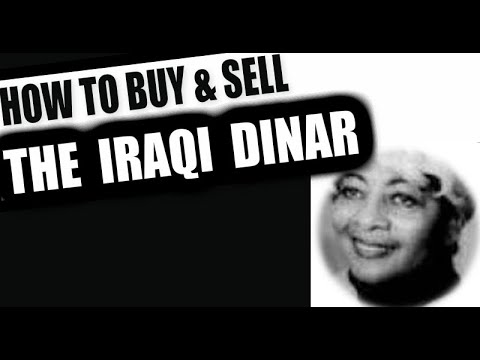 How To Buy And Sell The Iraqi Dinar IQD
