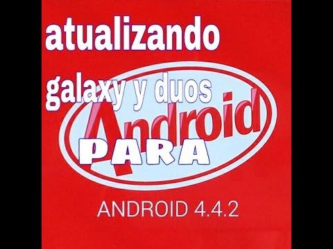 🔵como atualizar samsung galaxy y duos para android 4.4.2