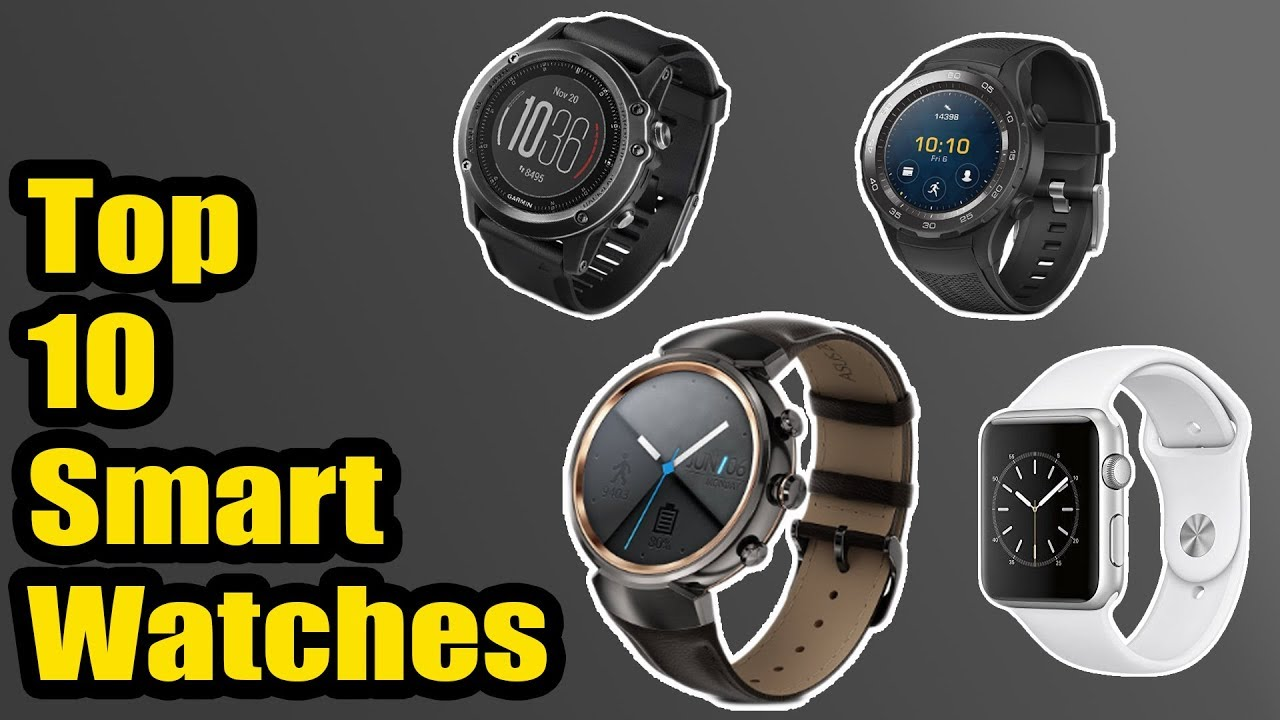 3aed34e95184b2 BEST SMARTWATCH in 2018 | Top 10 Best Smartwatches You Can Buy In 2018 # Smartwatches