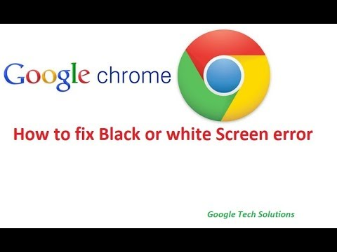 FiX Google Chrome Blank or White Pages