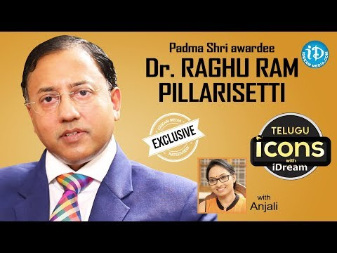 Padma Shri awardee Dr Raghuram Pillarisetti Full Interview || Telugu Icons With iDream
