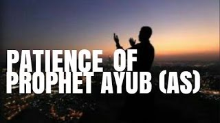 Patience of Prophet Ayub (AS) | Imam Adil Shahzad