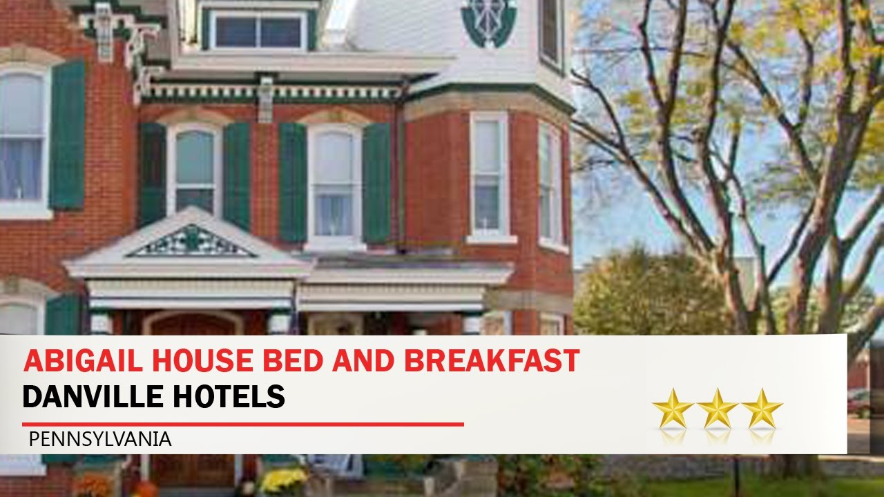 Aail House Bed And Breakfast Danville Hotels Pennsylvania