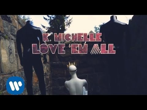 K. Michelle - Love 'Em All [Lyric Video]