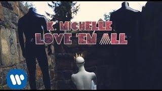K. Michelle - Love
