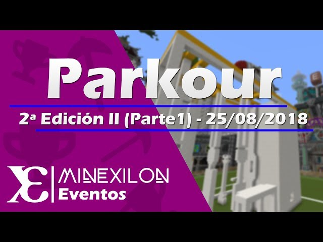 Evento Parkour [2ª Edición] (2ndo intento Ep.1)