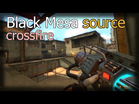 Half-Life Black Mesa Source Crossfire Multiplayer Deathmatch