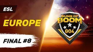 ESL GO4 Guns of Boom - Europe Final #8