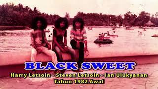 BLACK SWEET - DARE KOKONAO - Cipt. HARRY LETSOIN