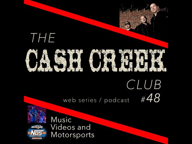 The Cash Creek Club #48 (special Music Videos and Motorsports edition) Country Music Talk Show