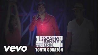 Sasha, Benny y Erik - Tonto Corazón