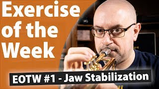Simple Jaw Stabilizer for Trumpet! | Exercise of the Week #1