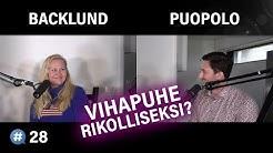 Vihapuhe rikolliseksi? (Lotta Backlund & Ivan Puopolo)   #puhenaihe 28