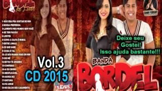 Bordel de Luxo CD 2015 Vol 3 Completo