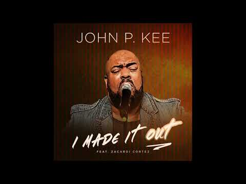 John P. Kee - I Made It Out (feat. Zacardi Cortez) (AUDIO) Mp3