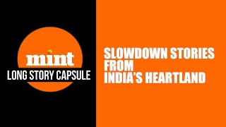 Long Story Capsule | Slowdown stories from India's heartland