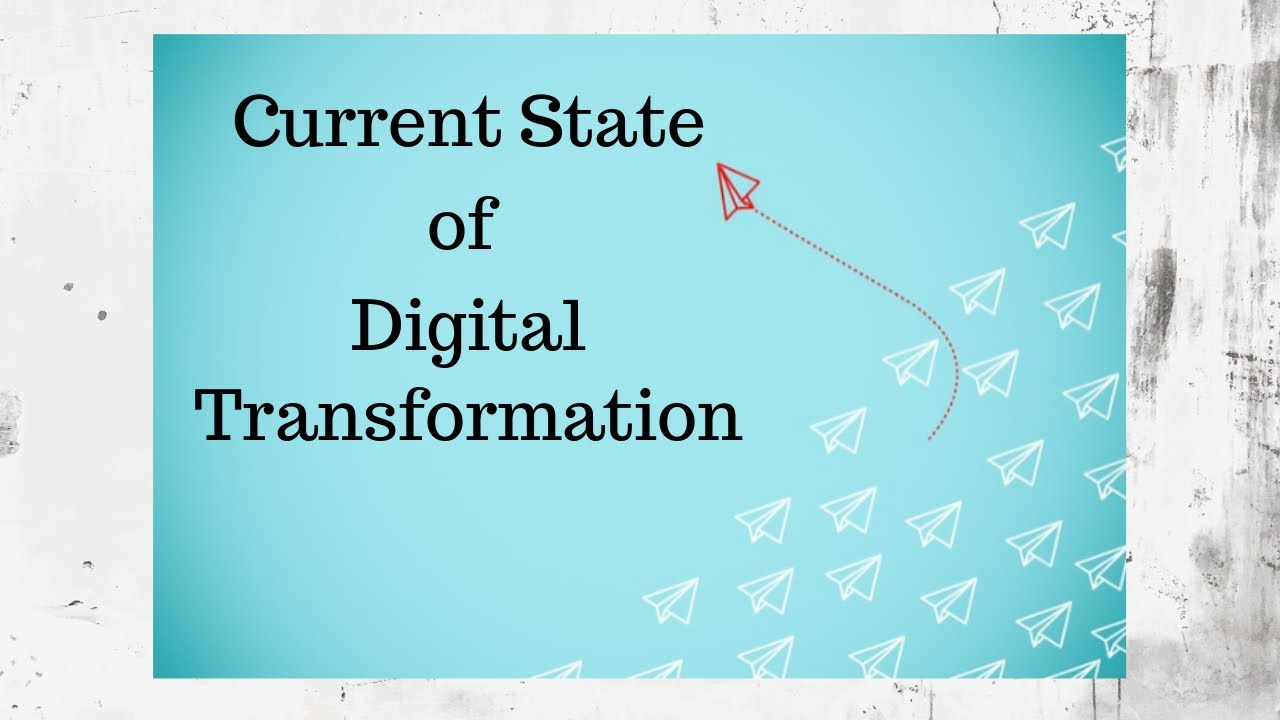 The current state of Digital Transformation