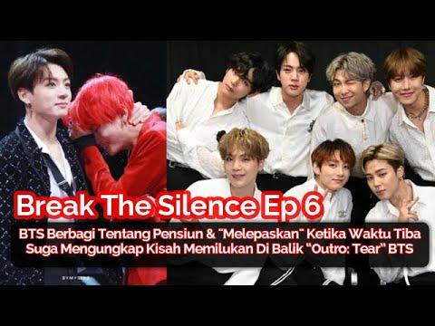"""Download Break The Silence Ep 6, BTS Berbagi Pemikiran tentang Pensiun & Kisah Memilukan Lagu """"Outro Tear"""""""