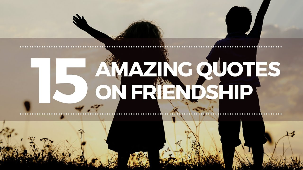 Best Friendship Quotes | 15 Amazing Quotes About Friendship | Cute Quotes  About Friends   YouTube